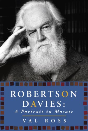 Robertson Davies: A Portrait in Mosaic, Ross, Val