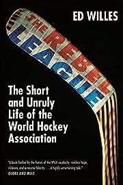 Rebel League de Ed Willes