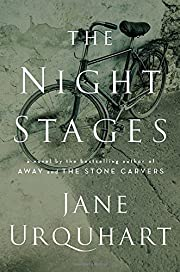 The Night Stages por Jane Urquhart