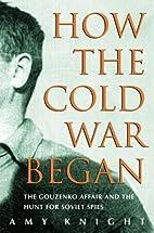 How the Cold War Began: The Gouzenko Affair…
