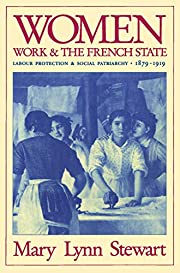 Women, Work, and the French State: Labour…