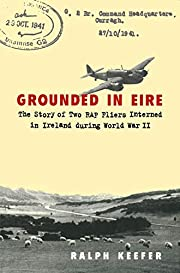Grounded in Eire: The Story of Two Raf…