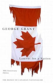 Lament for a Nation: The Defeat of Canadian…