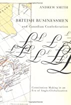British Businessmen and Canadian…