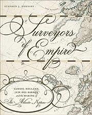 Surveyors of Empire: Samuel Holland, J.F.W.…