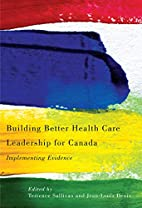 Building Better Health Care Leadership for…