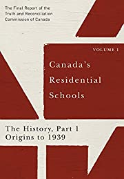 Canada's Residential Schools: The…
