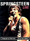Springsteen : live / photographs by Philip Kamin ; text by Peter Goddard