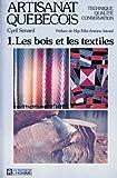 Artisanat québécois. 1, Les Bois et les textiles