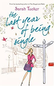 The Last Year of Being Single av Sarah…