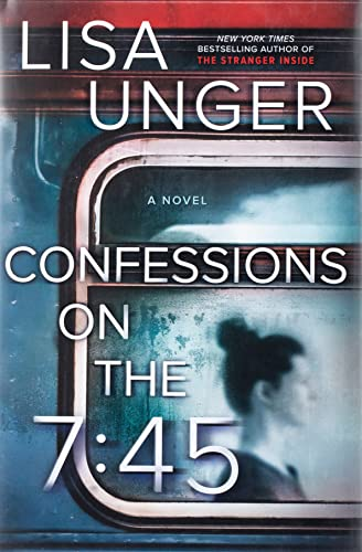 Confessions on the 7-45 by Lisa Unger