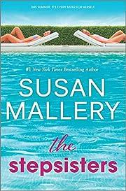 The Stepsisters: A Novel por Susan Mallery