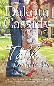 Talk Dirty to Me av Dakota Cassidy