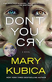 Don't You Cry di Mary Kubica