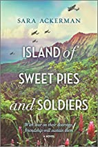 Island of Sweet Pies and Soldiers by Sara…