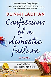 Confessions of a Domestic Failure: A…