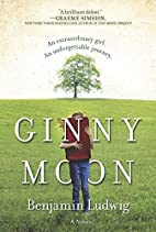 Ginny Moon: A Novel by Benjamin Ludwig