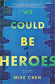 We Could Be Heroes: a novel av Mike Chen