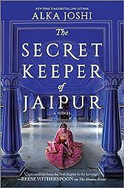 The Secret Keeper of Jaipur: A Novel af Alka…