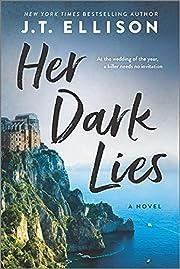 Her Dark Lies: A Novel por J.T. Ellison