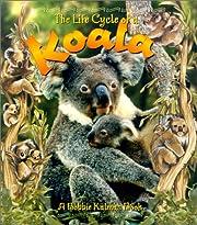 The Life Cycle of a Koala av Bobbie Kalman