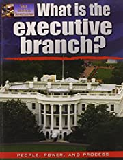 What Is the Executive Branch? (Your Guide to…