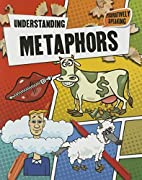 What Is a Metaphor? (Figuratively Speaking)…