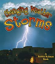 Changing Weather: Storms (Nature's Changes)…