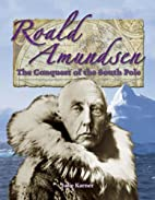 Roald Amundsen: The Conquest of the South…