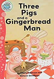 Three Pigs and a Gingerbread Man (Tadpoles:…