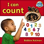I Can Count (Bobbie Kalman's Leveled…