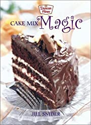 Cake Mix Magic by Jill Snider