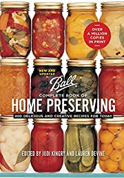 Ball Complete Book of Home Preserving: 400…