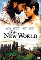 The New World [2005 film] by Terrence Malick