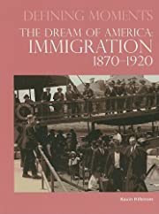 The Dream of America: Immigration 1870-1920…
