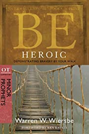 Be Heroic (Minor Prophets): Demonstrating…