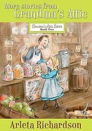 More Stories from Grandma's Attic (Grandma's…
