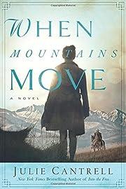 When Mountains Move: A Novel – tekijä:…