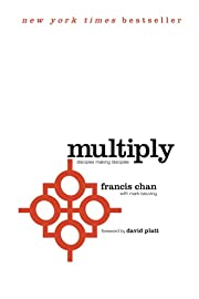 Multiply: Disciples Making Disciples de…