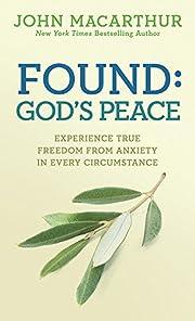 Found: God's Peace: Experience True Freedom…