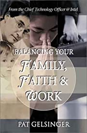Balancing Your Family, Faith, and Work de…