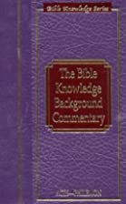 The Bible Knowledge Background Commentary:…