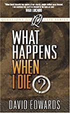 What Happens When I Die? by David Edwards