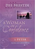 A Woman of Confidence (Dee Brestin's…
