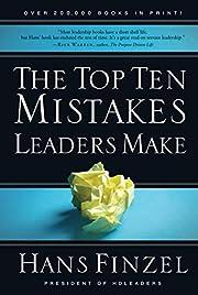 The Top Ten Mistakes Leaders Make de Hans…