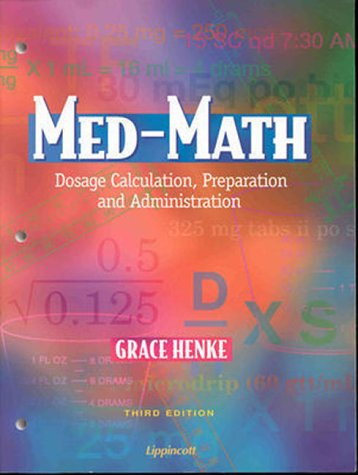 Image for Med-Math: Dosage Calculation, Preparation, and Administration