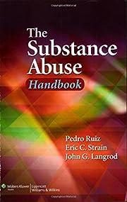The Substance Abuse Handbook de Pedro Ruiz