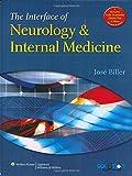 The interface of neurology & internal medicine / editor-in-chief, José Biller