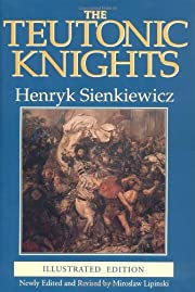 The Teutonic Knights (Illustrated Edition)…