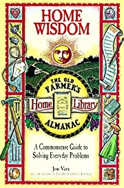 Home Wisdom: A Commonsense Guide to Solving…